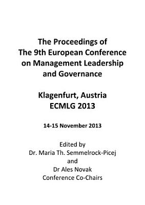 ECMLG2013 Proceedings For the 9th European Conference on Management Leadership and Governance PDF