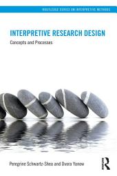 Interpretive Research Design: Concepts and Processes