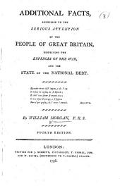 Additional Facts addressed to the Serious Attention of the People of Great Britain ... Fourth edition