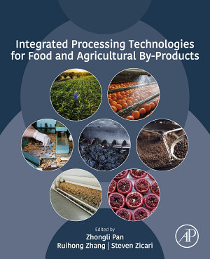 Integrated Processing Technologies for Food and Agricultural By-Products