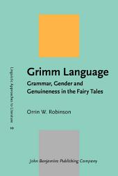 Grimm Language: Grammar, Gender and Genuineness in the Fairy Tales