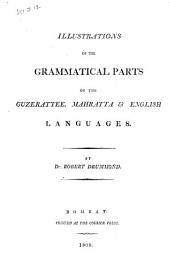 Illustrations of the grammatical parts of the Guzarettee, Mahratta & English languages: Volume 1