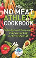 The NO MEAT Athlete COOKBOOK PDF