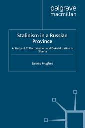 Stalinism in a Russian Province: Collectivization and Dekulakization in Siberia