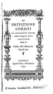 De imitatione Christi: et contemptu mundi omniumque ejus vanitatum libri IV : Codex De-advocatis saeculi XIII.