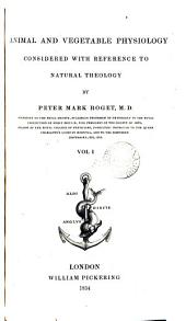 Animal and Vegetable Physiology Considered with Reference to Natural Theology: The mechanical functions