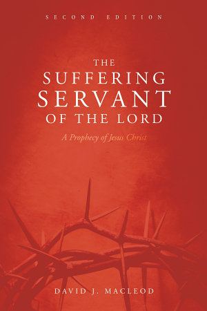 The Suffering Servant of the Lord  Second Edition