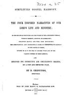 Simplified Gospel Harmony  The four inspired narratives of Our Lord s life and ministry  in the columnar structure and in the words of the Authorized version     Arranged     on a new and improved plan  By D  Griffiths PDF