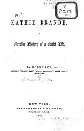 Kathie Brande: A Fireside History of a Quiet Life