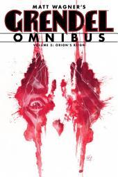 Grendel Omnibus Volume 3: Orion's Reign: Volume 3