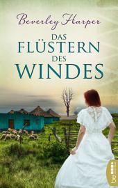 Das Flüstern des Windes: Roman