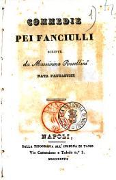 Commedie pei fanciulli commedia in due atti in prosa scritte da Massimina Rosellini nata Fantastici