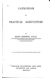 Catechism of practical agriculture