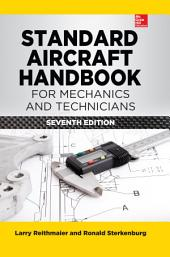 Standard Aircraft Handbook for Mechanics and Technicians, Seventh Edition: Edition 7