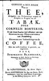 Gebruik en mis-bruik van de thee, mitsgaders een verhandelinge wegens de deugden en kragten van de tabak