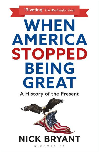 Download When America Stopped Being Great Book