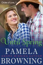 Until Spring (Circles of Love Series, Book 1)