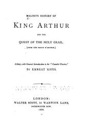 Malory's History of King Arthur and the Quest of the Holy Grail: From the Morte D'Arthur