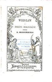 Wiesław i Pieśni rolników: Przez K. Brodzińskiego
