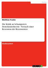 Die Kritik an Schumpeters Demokratietheorie - Versuch einer Rezension der Rezensenten