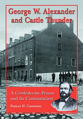 George W  Alexander and Castle Thunder
