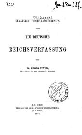 Staatsrechtliche Erörterungen über die deutsche Reichsverfassung