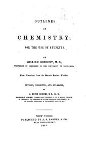 Outlines of Chemistry for the Use of Students