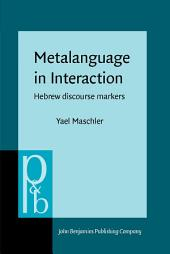 Metalanguage in Interaction: Hebrew discourse markers