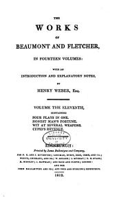 The works of Beaumont and Fletcher: in fourteen volumes: with an introduction and explanatory notes