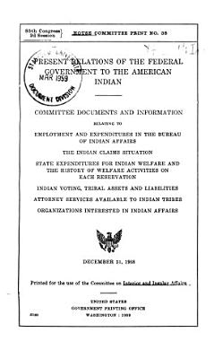 Present Relations of the Federal Government to the American Indian