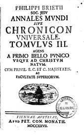 Annales mundi sive Chronicon universale: Usque ad Christ. nat, Volume 3