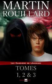 Les Gardiens de Légendes - Tomes 1, 2 et 3