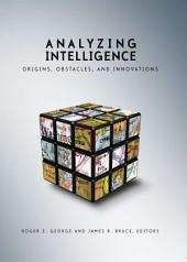 Analyzing Intelligence: Origins, Obstacles, and Innovations