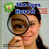 The Eyes Have It: The Secrets of Eyes and Seeing