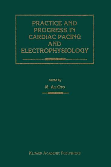 Practice and Progress in Cardiac Pacing and Electrophysiology PDF