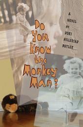 Do You Know the Monkey Man?: A Novel