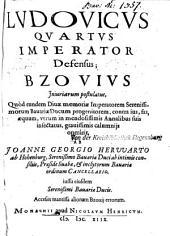 Ludovicus quartus imperator defensus Bzovius iniuriarum postulatus: quod eundem divae memoriae imperatorem serenissimorum Bavariae ducum progenitorem contra ius, fas, aequum ... infectatus gravissimis calumniis oneravit. 1. (1618). - 535 S.