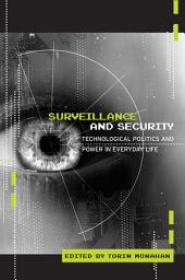 Surveillance and Security: Technological Politics and Power in Everyday Life
