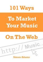 101 Ways To Market Your Music On The Web PDF