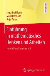 Einführung in mathematisches Denken und Arbeiten: tutoriell und transparent