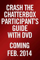 Crash The Chatterbox Participant S Guide With DVD