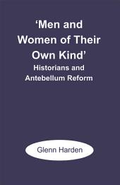 'Men and Women of Their Own Kind': Historians and Antebellum Reform