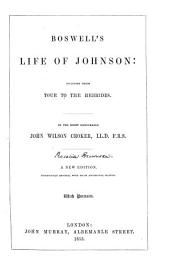 Boswell's life of Johnson: including their tour to the Hebrides