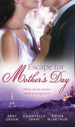 Escape For Mother's Day: The French Tycoon's Pregnant Mistress (International Billionaires) / Di Cesare's Pregnant Mistress / The Pregnant Midwife (Marriage and Maternity)
