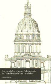 Les Invalides, grandes éphémérides de l'hôtel impérial des Invalides