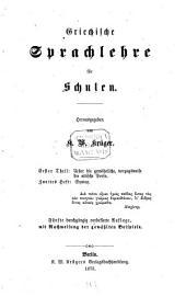 Griechische Sprachlehre für Schulen: ¬Theil ¬1. Über die gewöhnliche, vorzugsweise die attische Prosa ; H. 2. Syntax. 1,2