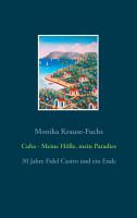 Cuba   Meine H  lle  mein Paradies PDF