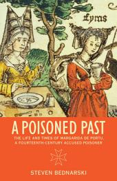 A Poisoned Past: The Life and Times of Margarida de Portu, a Fourteenth-Century Accused Poisoner