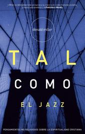 Tal como el Jazz: Nonreligious Thoughts on Christian Spirituality