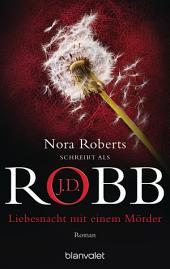 Liebesnacht mit einem Mörder: Roman